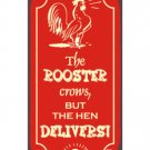 The Rooster Crows But the Hen Delivers - Metal Art Sign