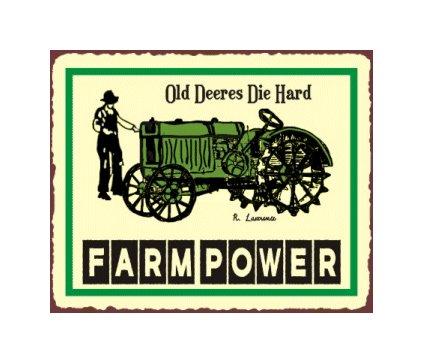 John Deere - Old Deeres Die Hard - Farm Power - Metal Art Sign