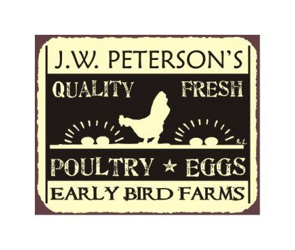 Early Bird Farms - Quality Fresh Poultry and Eggs - Metal Art Sign