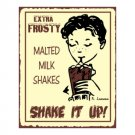 Extra Frosty Malted Milk Shakes - Shake It Up - Metal Art Sign