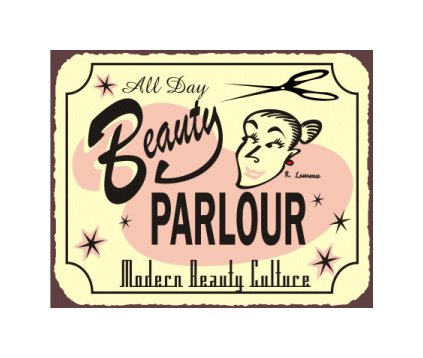 All Day Beauty Parlour - Modern Beauty Culture - Metal Art Sign