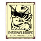 Distinguished Man Among Men Metal Art Sign