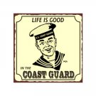 Life is Good in the Coast Guard - Metal Art Sign