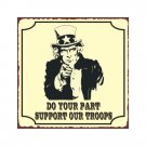 Uncle Sam - Do Your Part Support Our Troops - Metal Art Sign