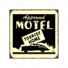 Approved Motel - Tourist Home - Metal Art Sign
