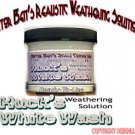 HUCK'S WHITEWASH Weathering Solution 4oz-Doctor Ben's READY-2-USE.CONTEST PROVEN