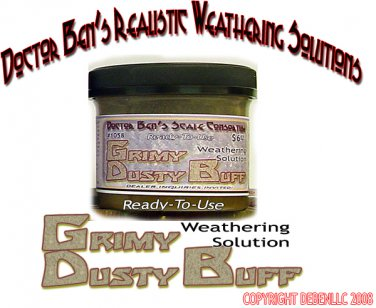 GRIMY DUSTY BUFF Weathering Solution 4oz- Doctor Ben's READY-TO USE *NEW*