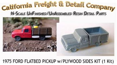 1975 FORD FLATBED PICKUP w/PLYWOOD SIDES KIT (1 Kit) N/Nn3-Scale CAL FREIGHT