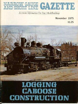 NOVEMBER 1975 NARROW GAUGE & SHORT LINE GAZETTE MAGAZINE VOL1, #5 NG&SL GAZ