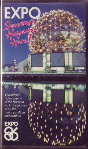 EXPO 86 1986 VANCOUVER Canada SOMETHING'S HAPPENING HERE! World's Fair SOUVENIR VHS Video