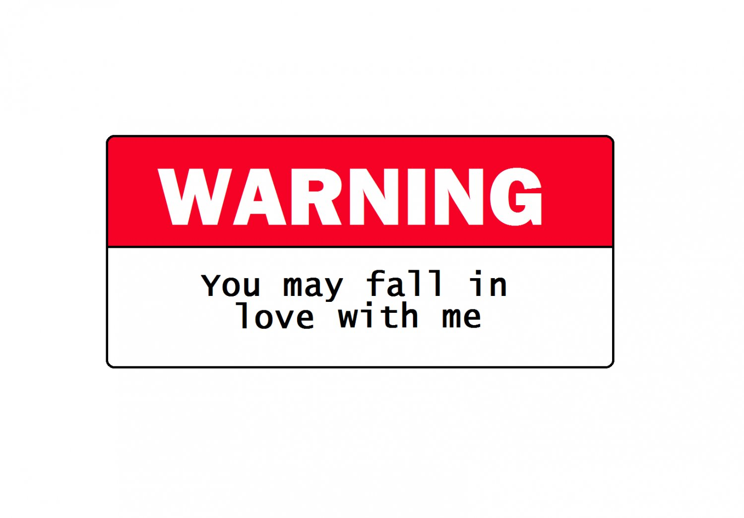 You May Fall In Love With Me