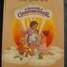 Come Listen With SUPER GRANDMOTHER Story poems 1982