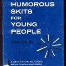 Humorous Skits for Young People hcdj PLAYS, Inc. 1965