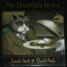 Mr. Maxwell's Mouse hc FRANK ASCH 2004 1st print
