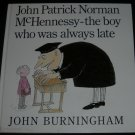 John Patrick Norman McHennessy JOHN BURNINGHAM 1st pr