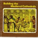 Building the Medieval Cathedrals 1979 CAMBRIDGE TOPIC