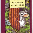 Little Mouse on the Prairie STEPHEN COSGROVE hc 1978