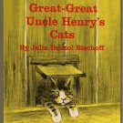 Great Great uncle Henry's Cats BISCHOFF hc 1965