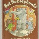 But No Elephants JERRY SMATH Grandma Tildy's pets 1st p