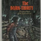 The Dark Thirty SOUTHERN TALES OF THE SUPERNATURAL hcdj