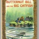 Butternut Bill and the Big Catfish EDITH MCCALL 1965