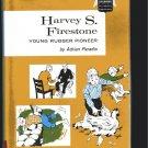 Harvey S. Firestone YOUNG RUBBER PIONEER cofa hcdj 1968