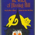 the Witch of Hissing Hill MARY CALHOUN hc 1964