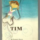 TIM by FLorence Schula ROBERT BARRY illus United Church