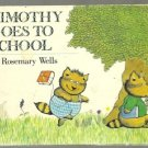 Timothy Goes to School ROSEMARY WELLS 1981 1st ed?