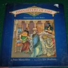 Daughters of Fire HEROINES OF THE BIBLE hcdj 2001 1st p
