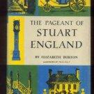 The Pageant of STUART ENGLAND Elizabeth Burton
