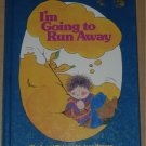 I'm Going to Run Away JOAN HANSON hc 1977