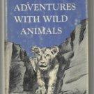 Great Adventures with Wild Animals WRIGHT hcdj 1967