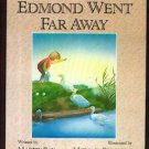 Edmond Went Far Away MARTIN BAX hcdj 1989 1st print