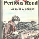 The Perilous Road WILLIAM O STEELE hcdj 1958 Newbery