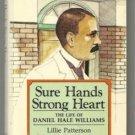 Sure Hands Strong Heart LIFE OF DANIEL HALE WILLIAMS hc