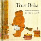 Trust Reba hc 1974 1st pr JOSEPH LOW Bear helps out