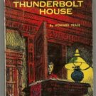 Mystery at Thunderbolt House HOWARD PEASE