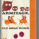 Armitage Armitage Fly Away Home JOAN AIKEN hcdj 1st ed