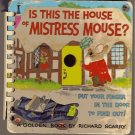 Is this the House of Mistress Mouse? RICHARD SCARRY