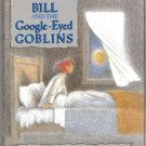 Bill and the Google-eyed Goblins hcdj PATRICIA COOMBS