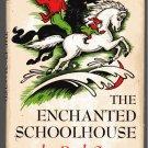 The Enchanted Schoolhouse RUTH SAWYER hcdj 1958
