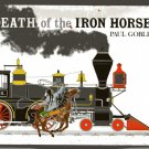Death of the Iron Horse PAUL GOBLE HCDJ 1ST PR 1987