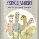 Adventures of Prince Albert & ROYAL DINOSAURS hc Manson