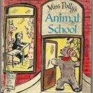 Miss Polly's Animal School MARY ELTING hc 1961
