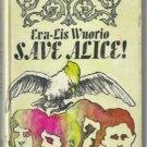 SAVE ALICE! Eva-Lis Wuorio hc 1968