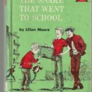 The Snake that Went to School LILIAN MOORE 1957