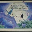 The Butterfly Night of Old Brown Bear N VAN PALLANDT