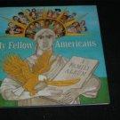 My Fellow Americans ALICE PROVENSEN hcdj Amer. HISTORY