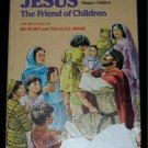 Jesus The Friend of Children RICHARD & FRANCES HOOK